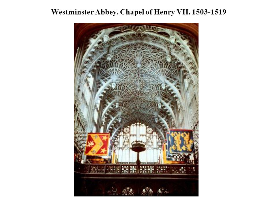 Westminster Abbey. Chapel of Henry VII. 1503-1519