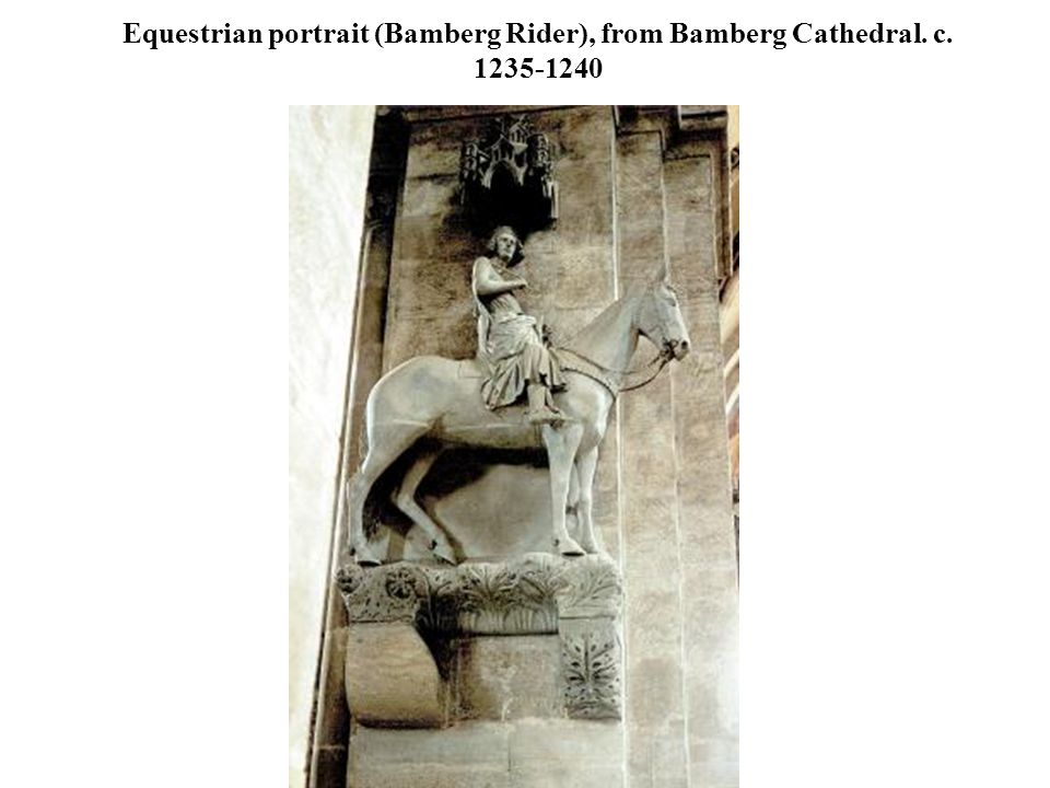 Equestrian portrait (Bamberg Rider), from Bamberg Cathedral. c. 1235-1240