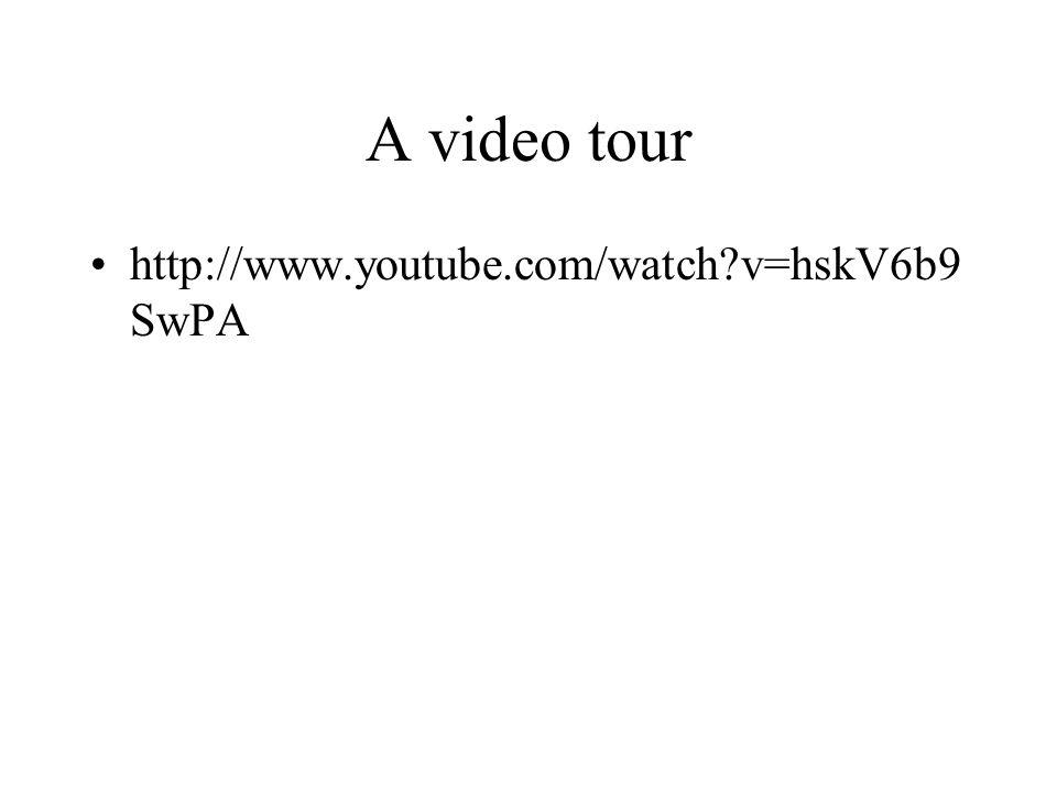 A video tour http://www.youtube.com/watch?v=hskV6b9 SwPA