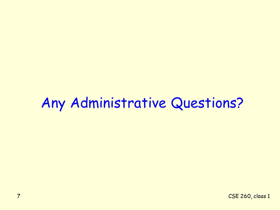 CSE 260, class 17 Any Administrative Questions