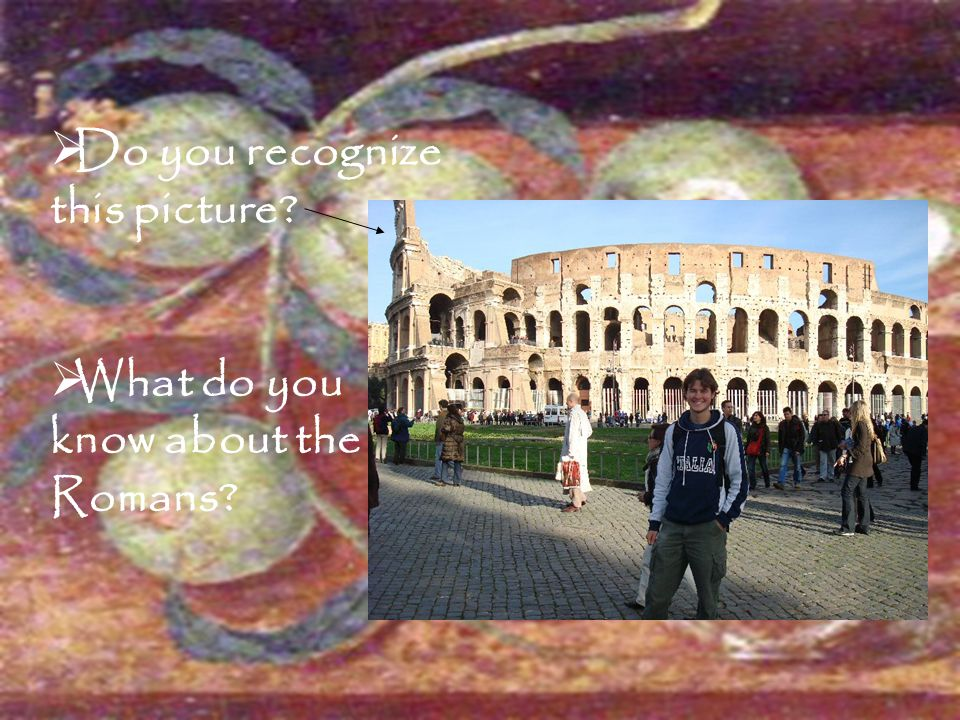 Objectives  Identify the inspiration behind much of roman architecture and art.