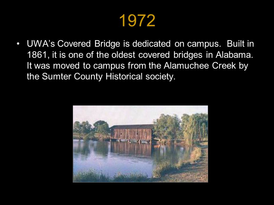 1972 UWA's Covered Bridge is dedicated on campus.