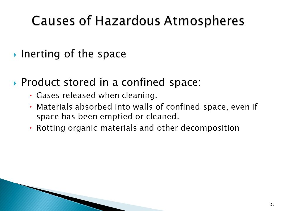  Inerting of the space  Product stored in a confined space:  Gases released when cleaning.