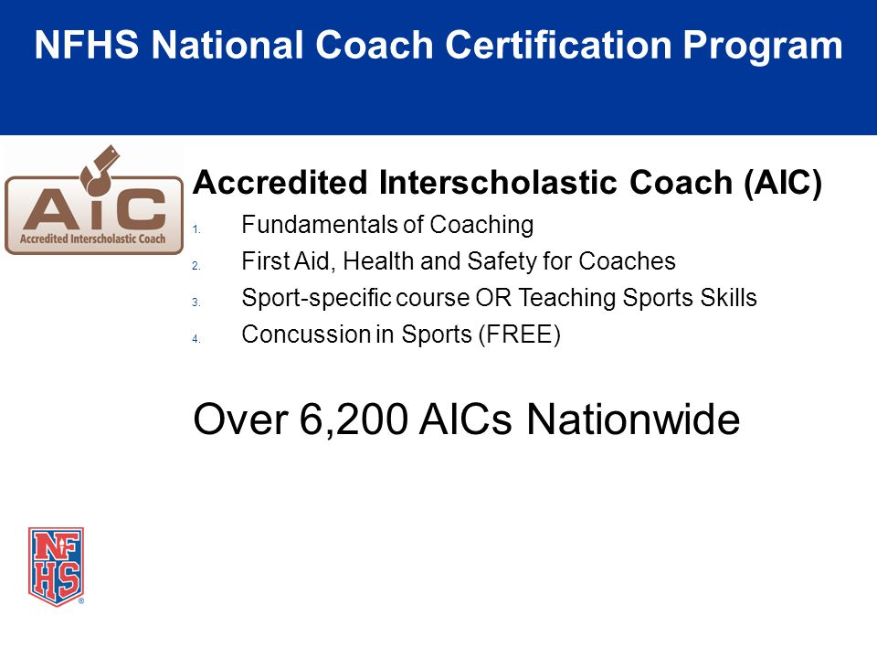 NFHS National Coach Certification Program Accredited Interscholastic Coach (AIC) 1.