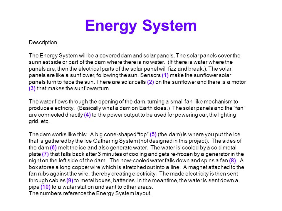 Energy System Description The Energy System will be a covered dam and solar panels.