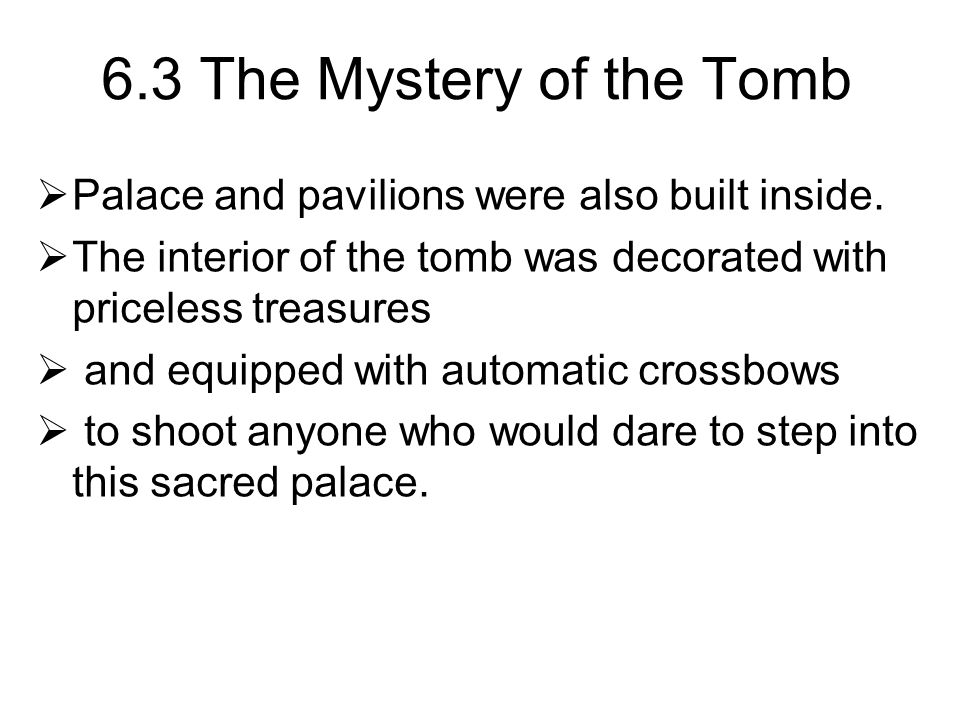 6.3 The Mystery of the Tomb  Palace and pavilions were also built inside.