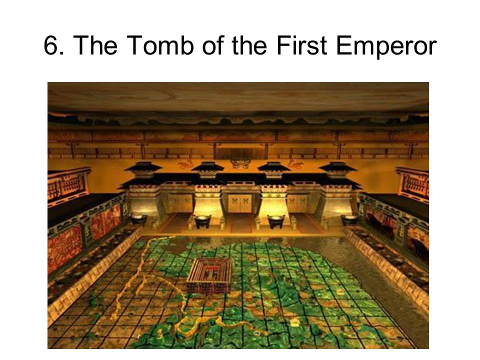 6. The Tomb of the First Emperor