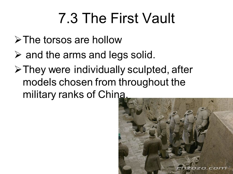 7.3 The First Vault  The torsos are hollow  and the arms and legs solid.
