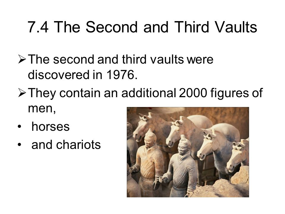 7.4 The Second and Third Vaults  The second and third vaults were discovered in 1976.
