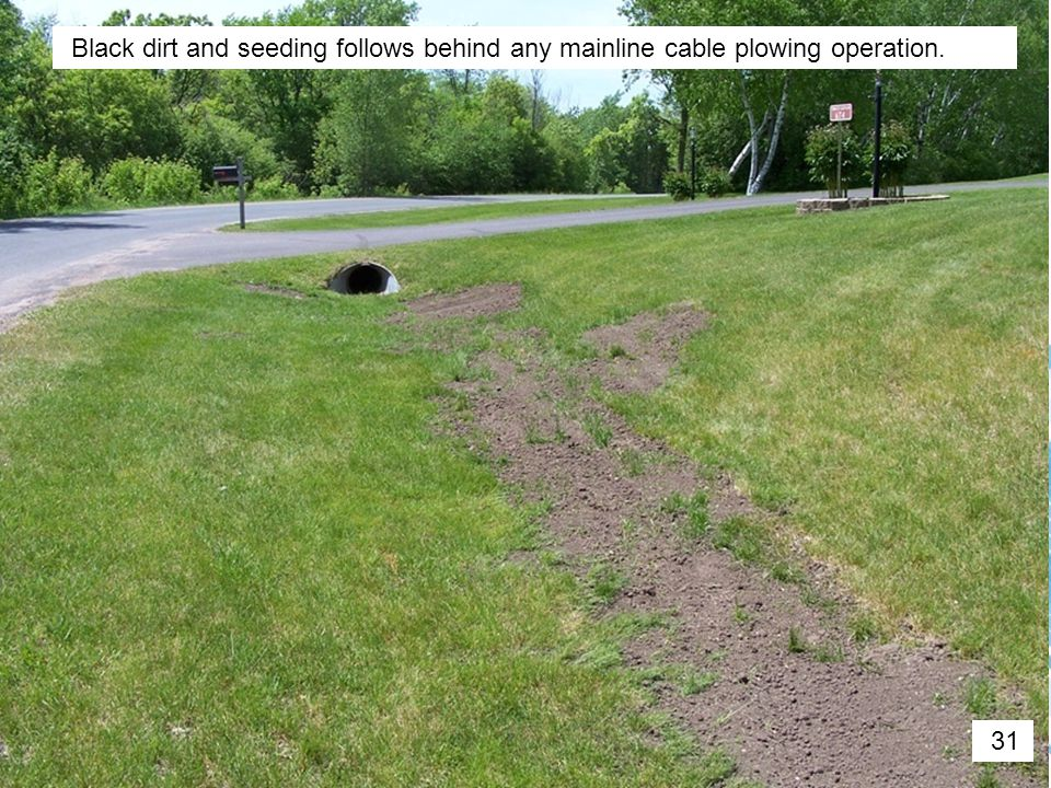 Black dirt and seeding follows behind any mainline cable plowing operation. 31