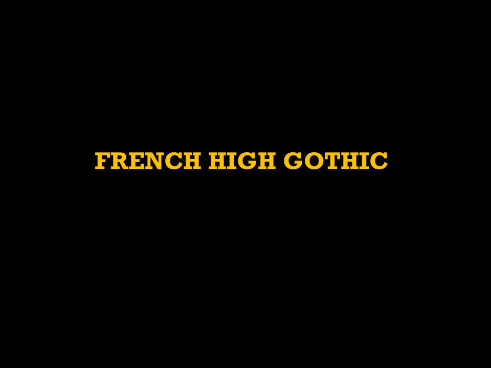 FRENCH HIGH GOTHIC