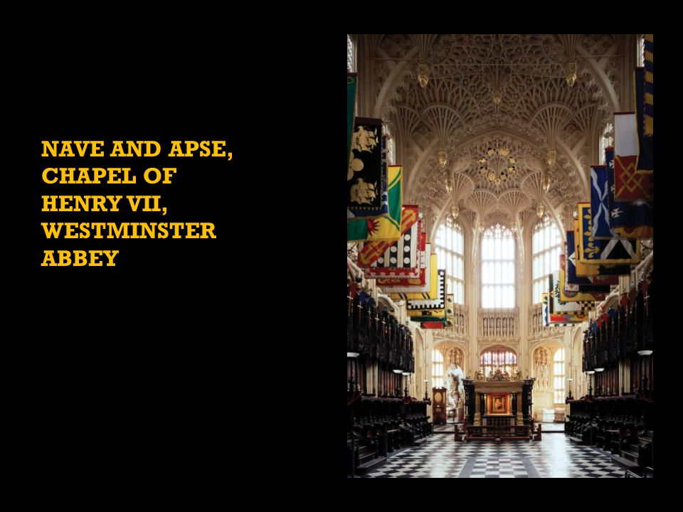 NAVE AND APSE, CHAPEL OF HENRY VII, WESTMINSTER ABBEY