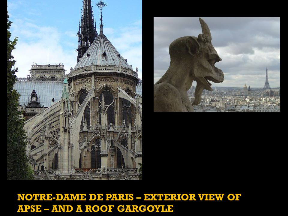 NOTRE-DAME DE PARIS – EXTERIOR VIEW OF APSE – AND A ROOF GARGOYLE
