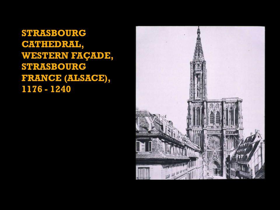 STRASBOURG CATHEDRAL, WESTERN FAÇADE, STRASBOURG FRANCE (ALSACE), 1176 - 1240