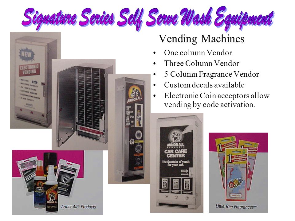 Vending Machines One column Vendor Three Column Vendor 5 Column Fragrance Vendor Custom decals available Electronic Coin acceptors allow vending by code activation.