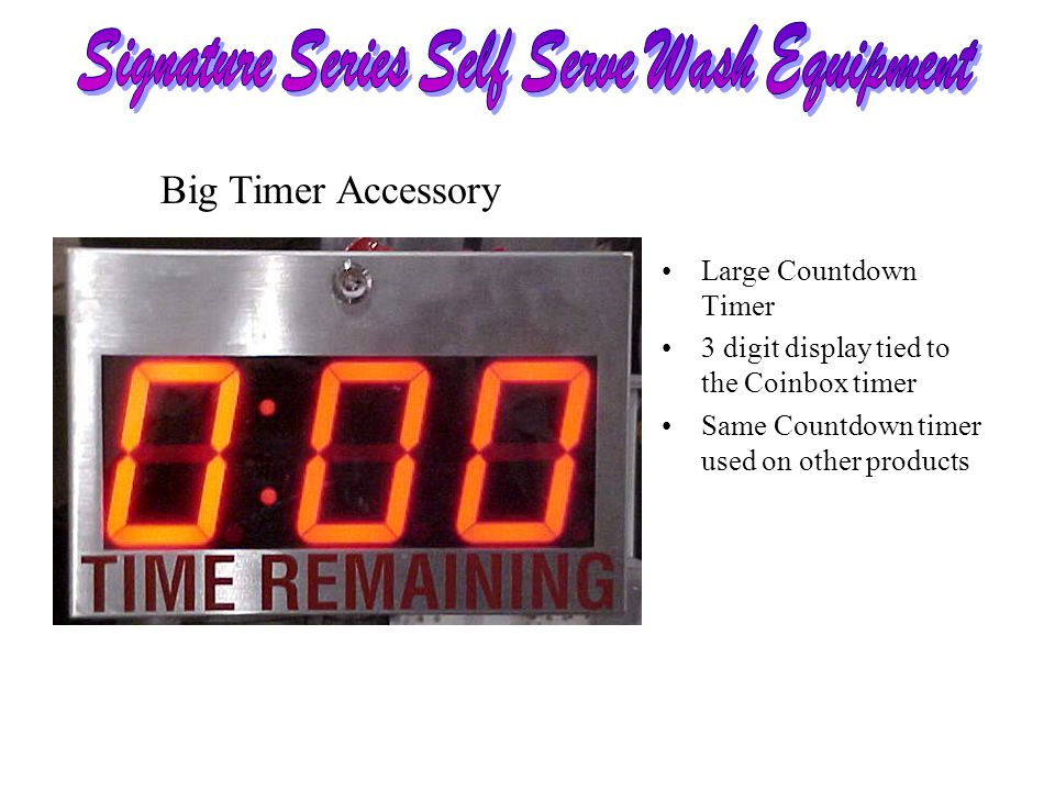 Large Countdown Timer 3 digit display tied to the Coinbox timer Same Countdown timer used on other products Big Timer Accessory