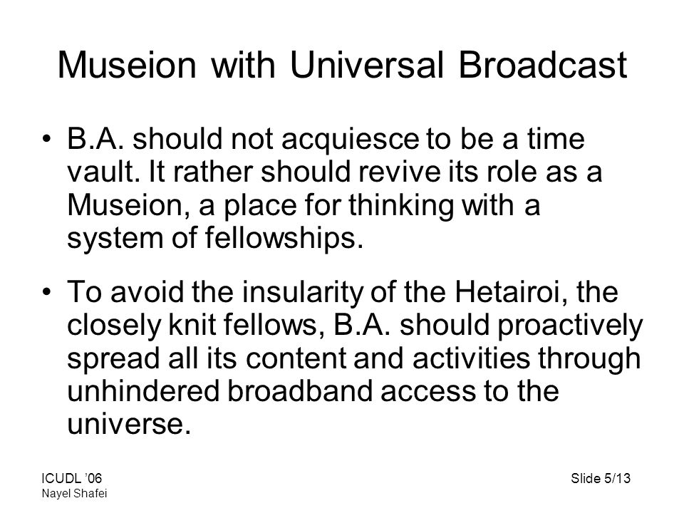 ICUDL '06Slide 5/13 Nayel Shafei Museion with Universal Broadcast B.A.