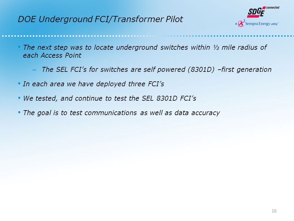 DOE Underground FCI/Transformer Pilot The next step was to locate underground switches within ½ mile radius of each Access Point – The SEL FCI's for s