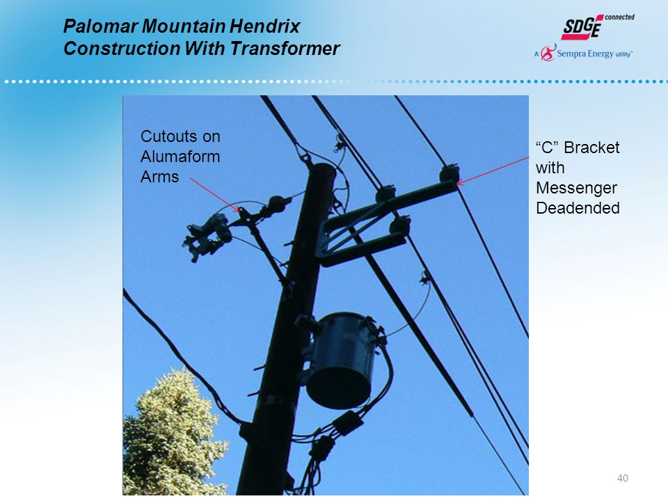 """Palomar Mountain Hendrix Construction With Transformer """"C"""" Bracket with Messenger Deadended Cutouts on Alumaform Arms 40"""
