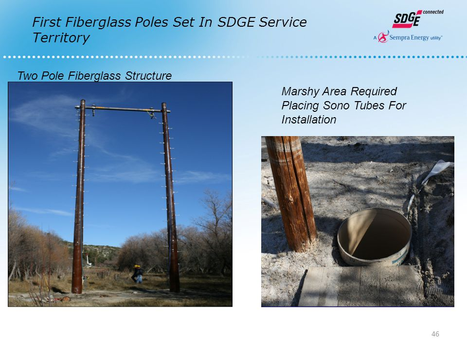 46 Marshy Area Required Placing Sono Tubes For Installation Two Pole Fiberglass Structure First Fiberglass Poles Set In SDGE Service Territory