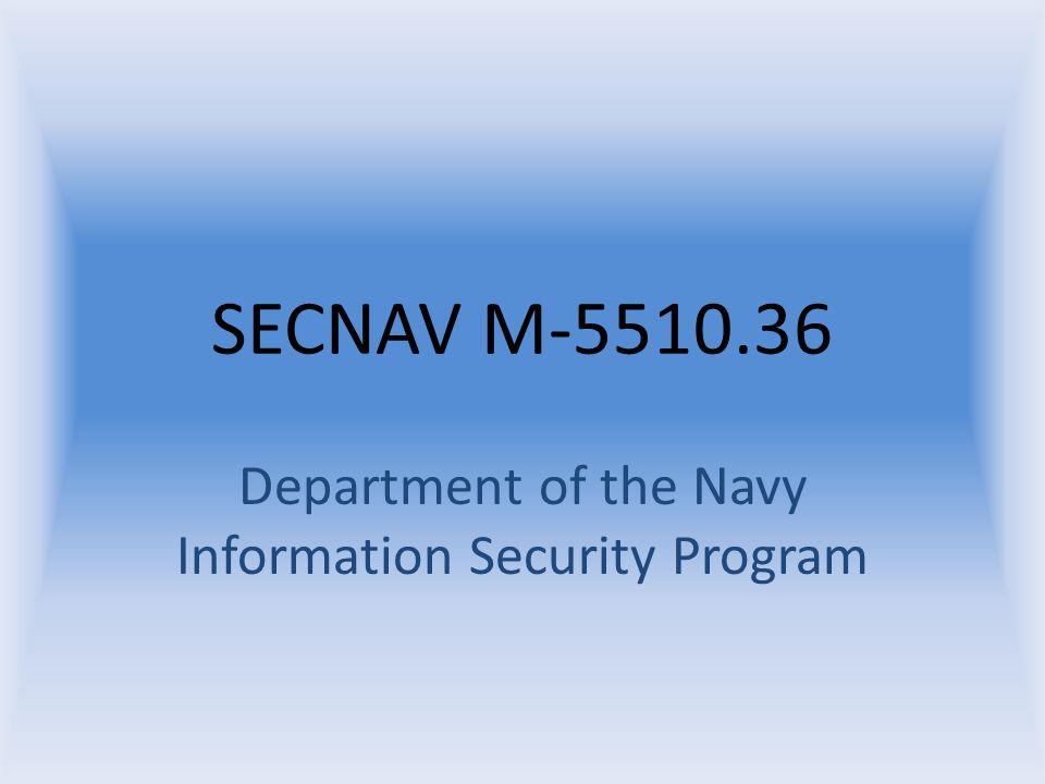 SECNAV M-5510.36 Department of the Navy Information Security Program