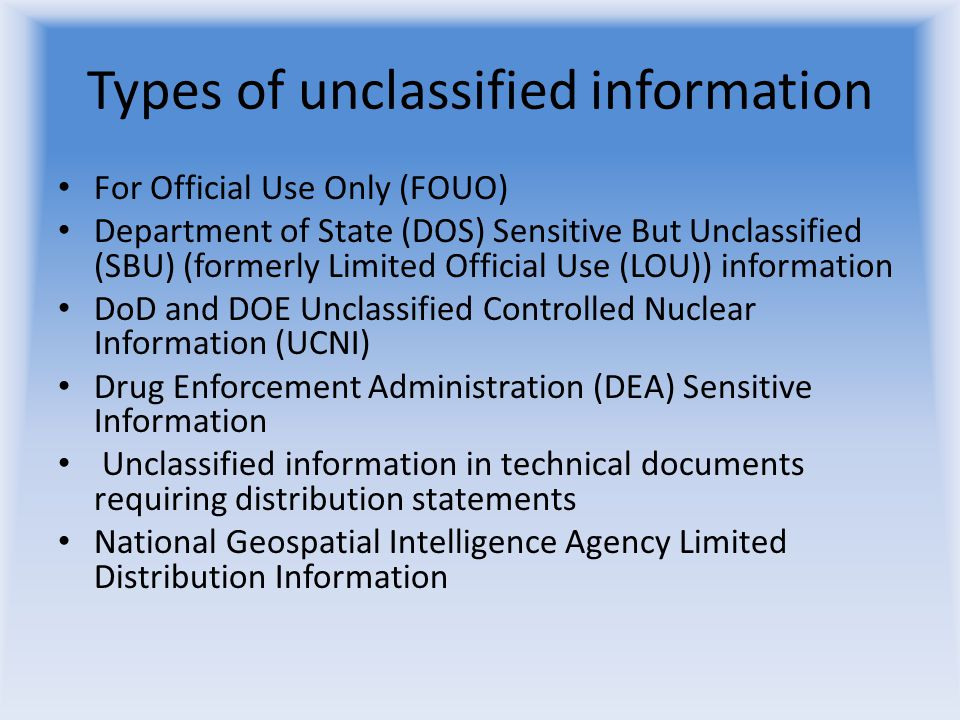 For Official Use Only (FOUO) Department of State (DOS) Sensitive But Unclassified (SBU) (formerly Limited Official Use (LOU)) information DoD and DOE