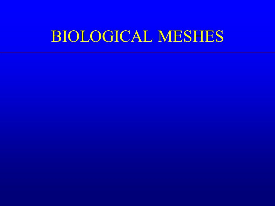 BIOLOGICAL MESHES