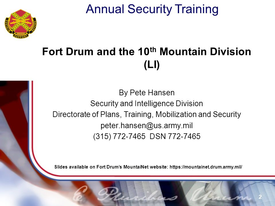 Annual Security Training 33 Personnel Security Investigation Process:  Unit requesting memo to SID, with attached Medical and PMO checks  SID will e-mail and provide memo through unit to individual granting access to e-QIP site (30-days to initiate & 90-days to finish).