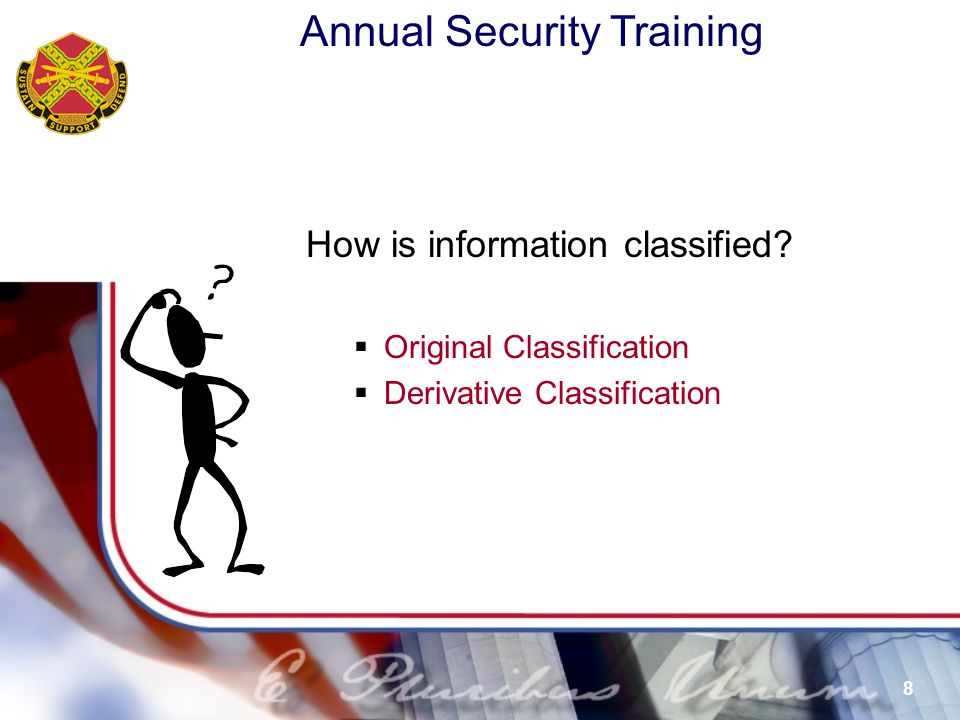 Annual Security Training 39 Reproduction of Classified Documents (Photocopier)  Use approved equipment only (G2 is the only agency that has classified copiers).