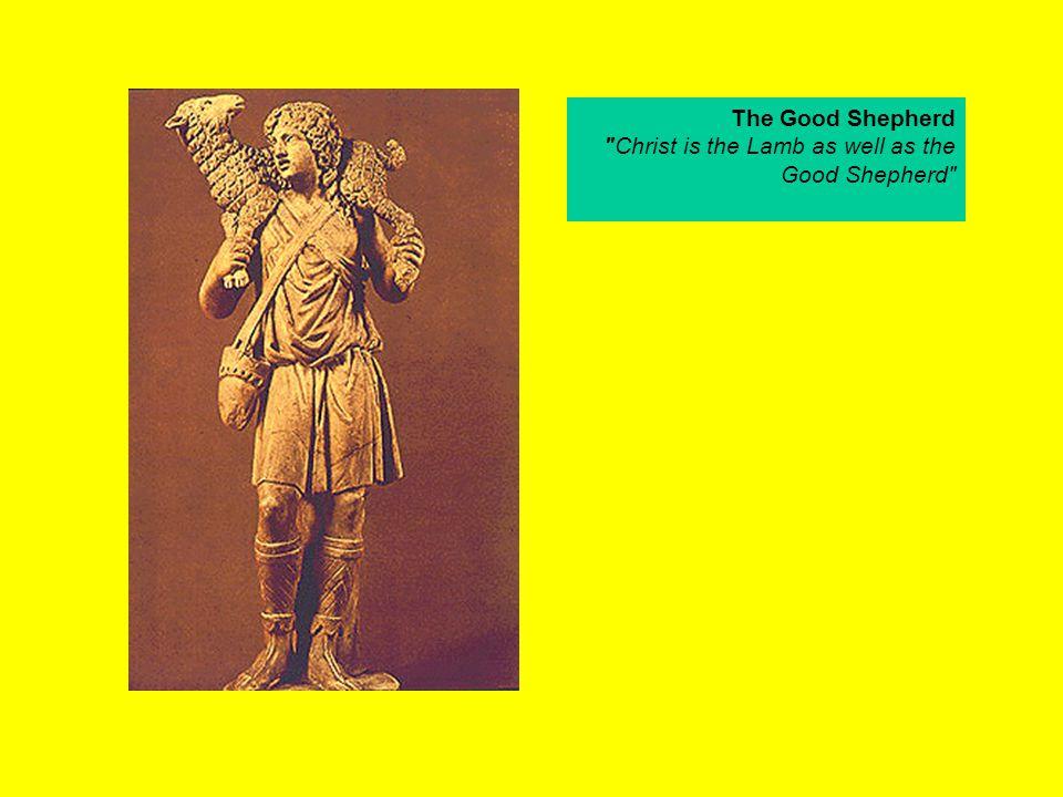 The Good Shepherd Christ is the Lamb as well as the Good Shepherd