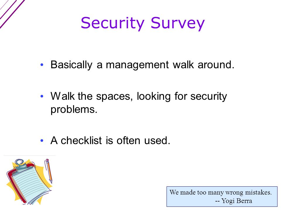 Security Surveys vs. Risk Management vs. VAs Not really the same thing because they produce different results. The task of identifying Threats & Vulne