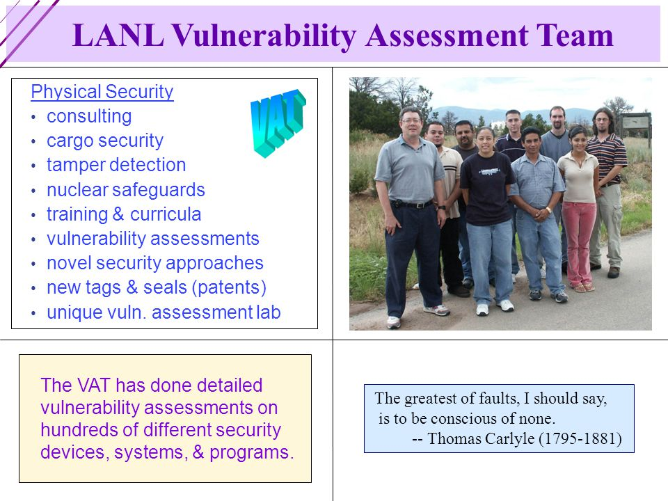 Physical Security consulting cargo security tamper detection nuclear safeguards training & curricula vulnerability assessments novel security approaches new tags & seals (patents) unique vuln.
