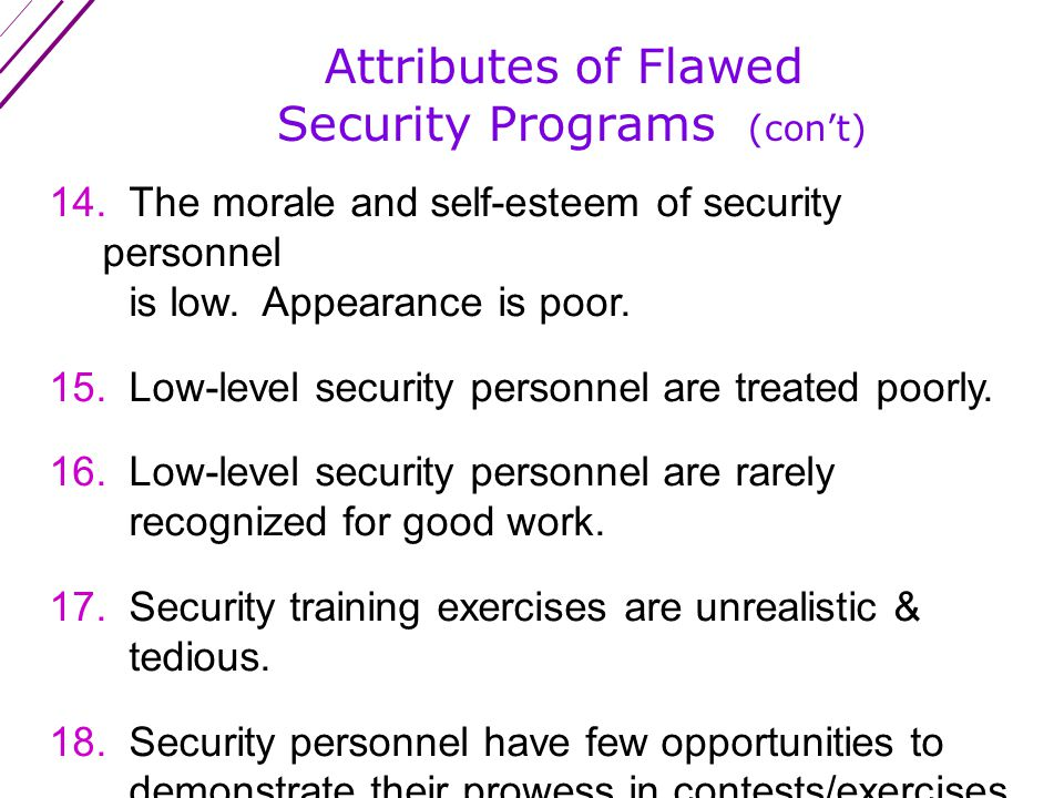 Attributes of Flawed Security Programs (con't) 10.