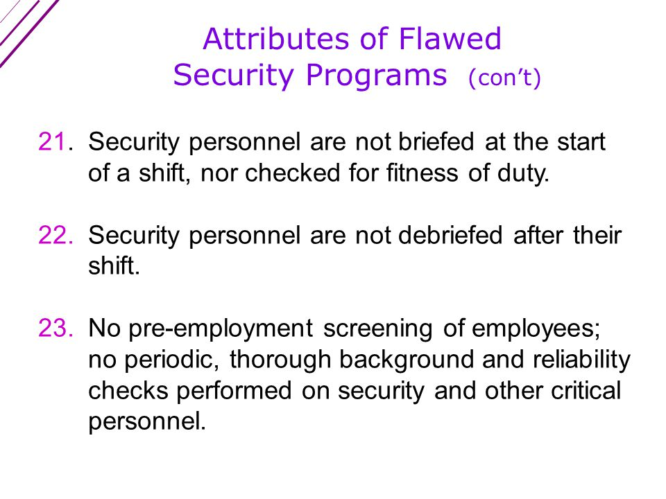 Attributes of Flawed Security Programs (con't) 19.