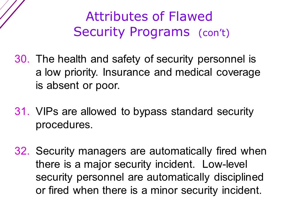 Attributes of Flawed Security Programs (con't) 27.