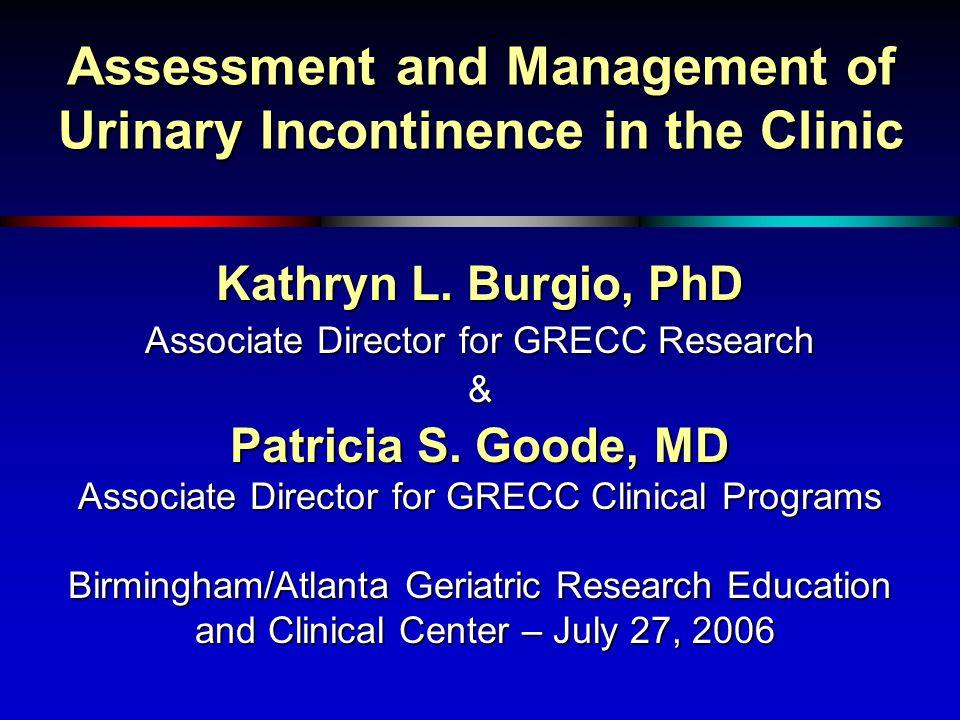 Kathryn L. Burgio, PhD Associate Director for GRECC Research & Patricia S.