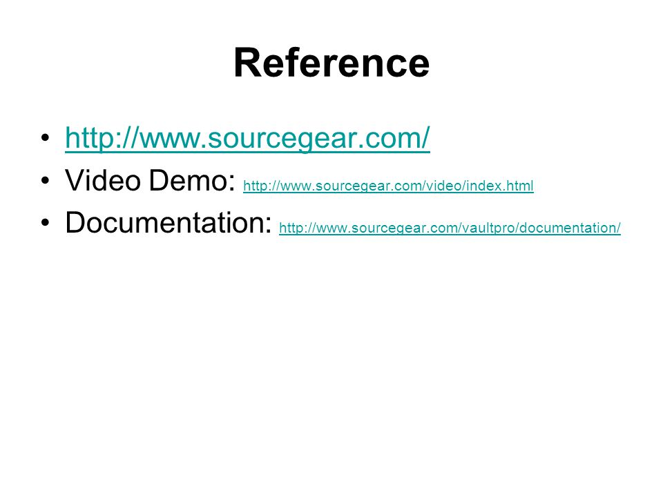 Reference http://www.sourcegear.com/ Video Demo: http://www.sourcegear.com/video/index.html http://www.sourcegear.com/video/index.html Documentation: