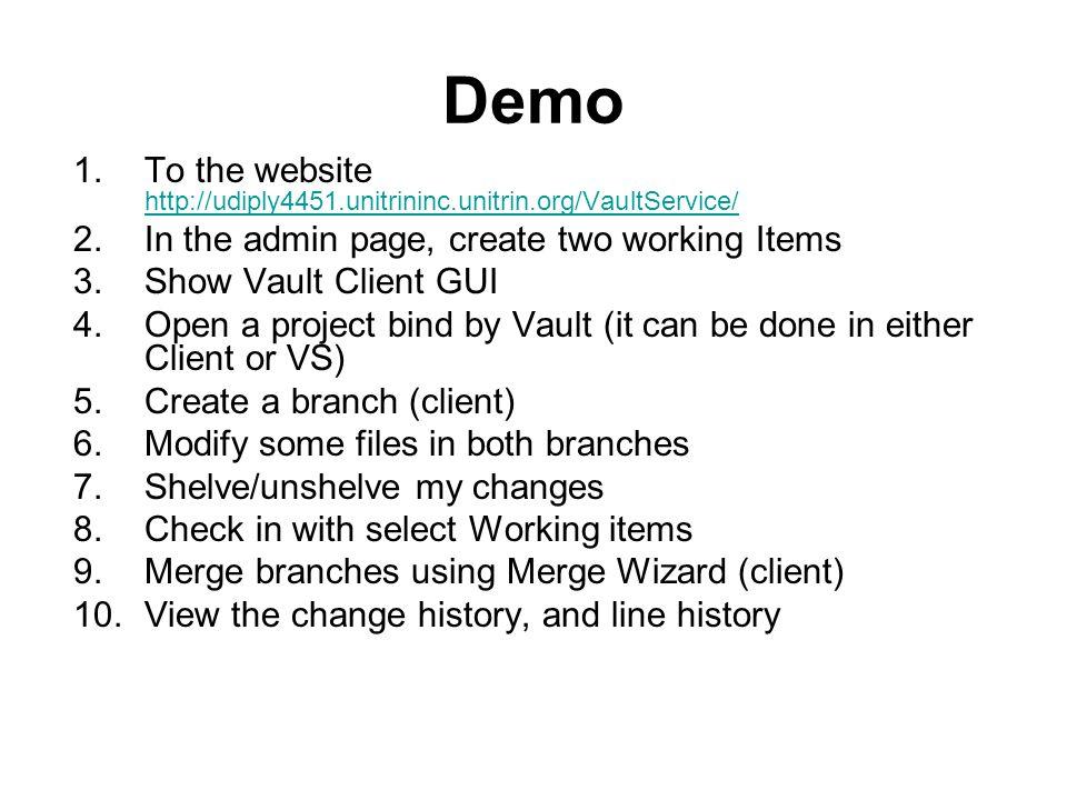 Demo 1.To the website http://udiply4451.unitrininc.unitrin.org/VaultService/ http://udiply4451.unitrininc.unitrin.org/VaultService/ 2.In the admin pag