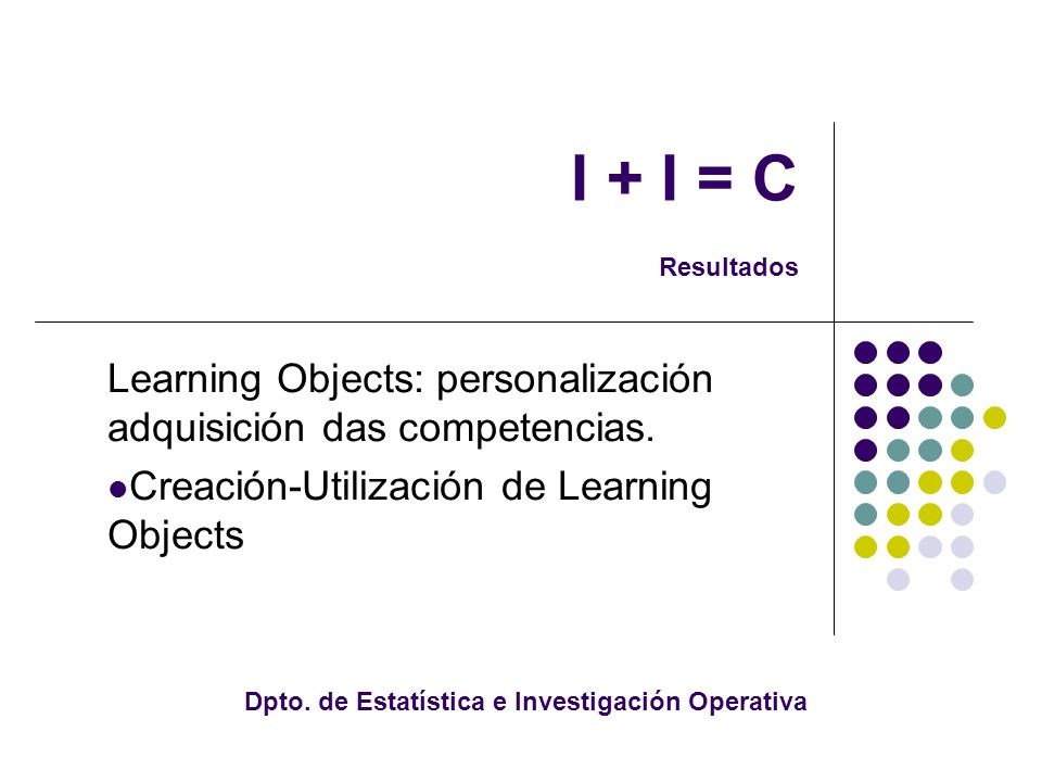 I + I = C Resultados Learning Objects: personalización adquisición das competencias.