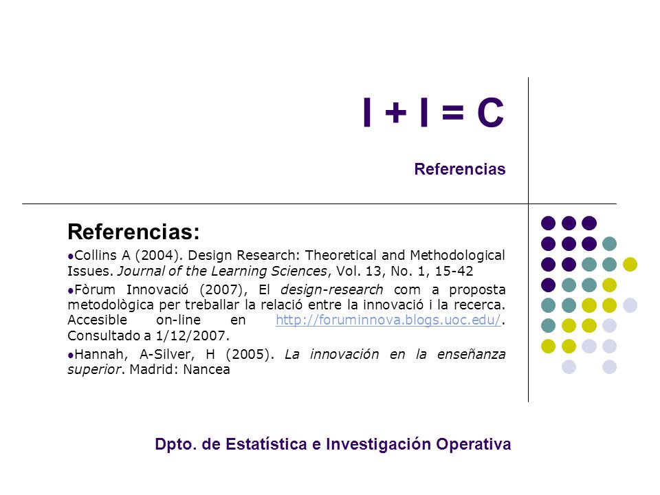 I + I = C Referencias Referencias: Collins A (2004).