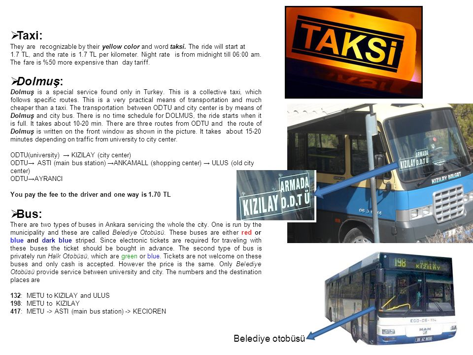  Taxi: They are recognizable by their yellow color and word taksi.