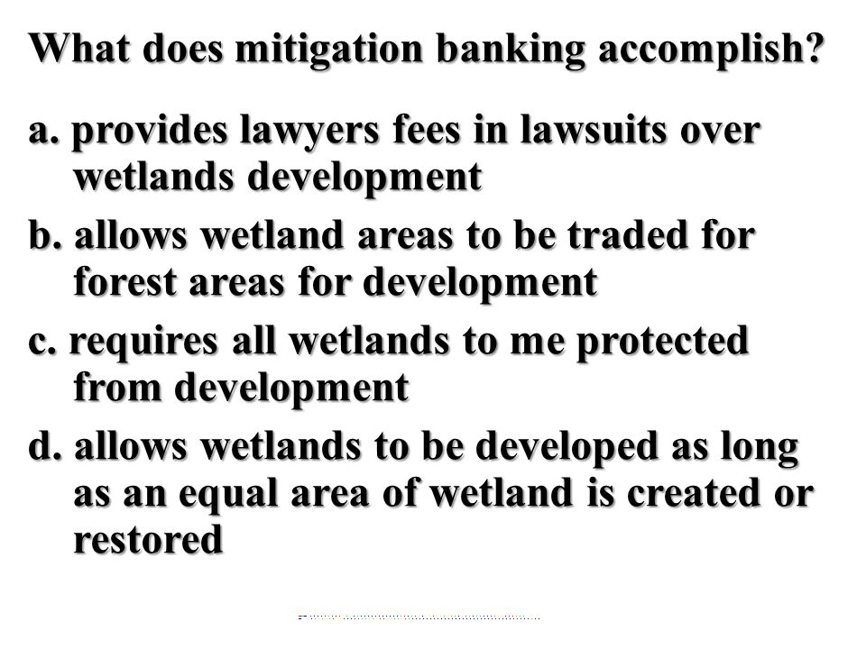 What does mitigation banking accomplish. a.