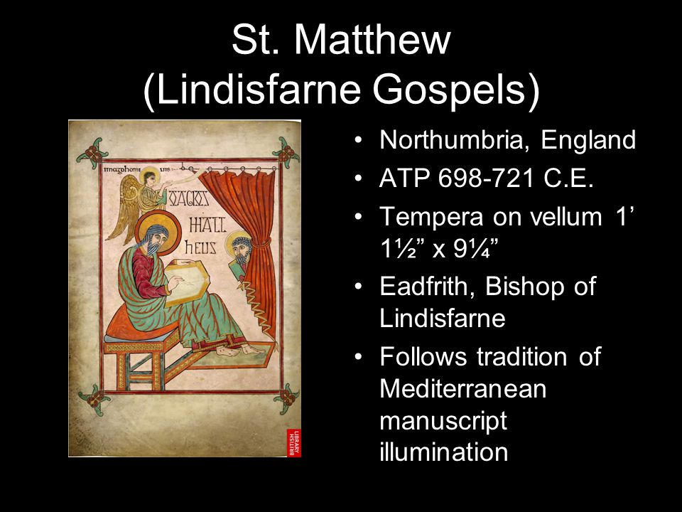 St. Matthew (Lindisfarne Gospels) Northumbria, England ATP 698-721 C.E.