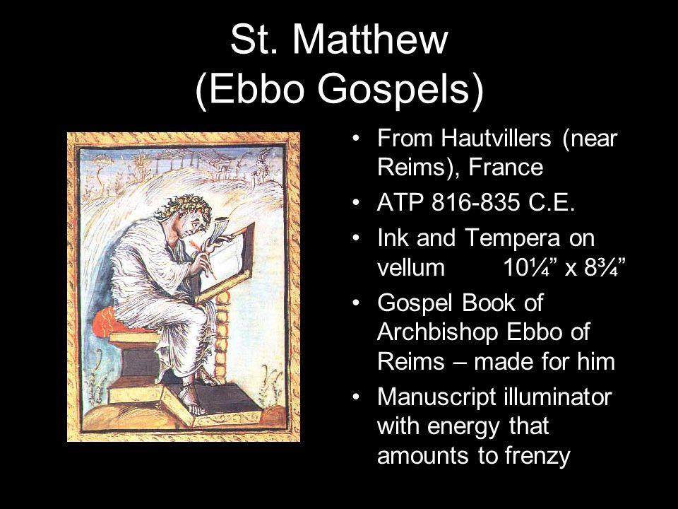 St. Matthew (Ebbo Gospels) From Hautvillers (near Reims), France ATP 816-835 C.E.