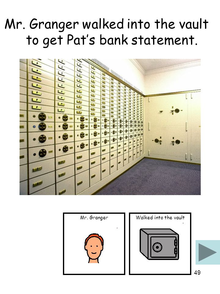 48 Pat walked into the bank and asked for his bank account statement of the past three months.