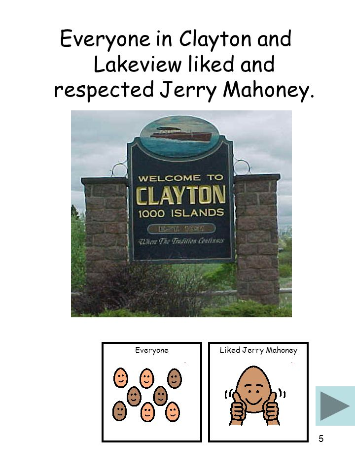 4 Jerry Mahoney, a man from Clayton, was hired to be their bus driver.