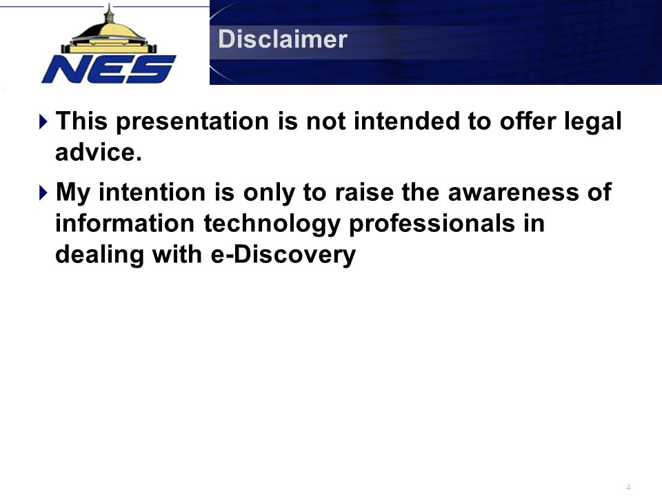 4 Disclaimer  This presentation is not intended to offer legal advice.