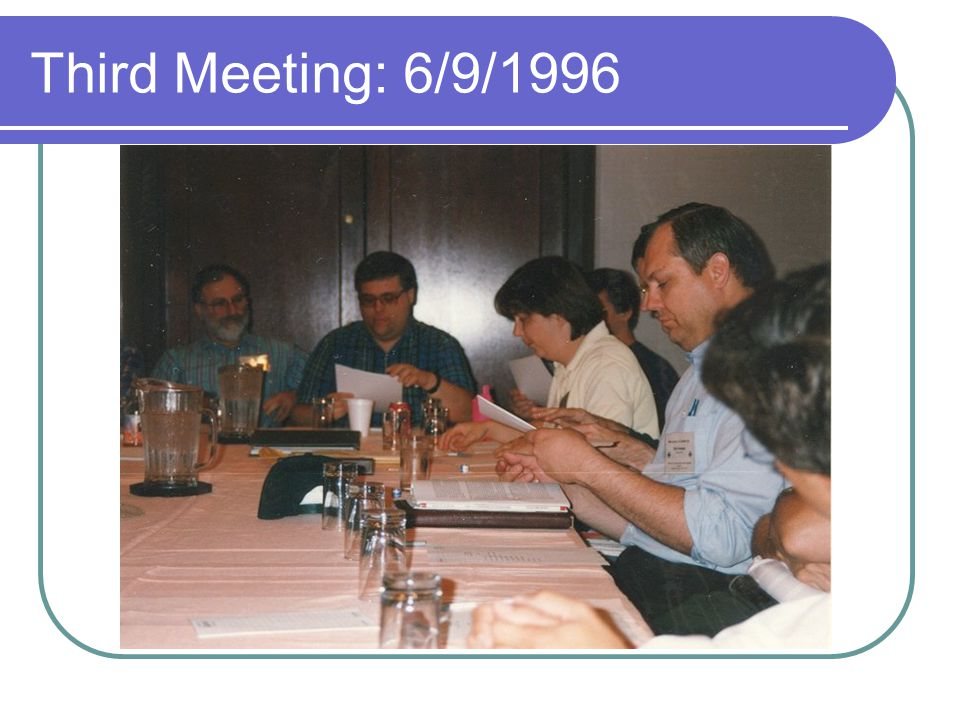 Third Meeting: 6/9/1996
