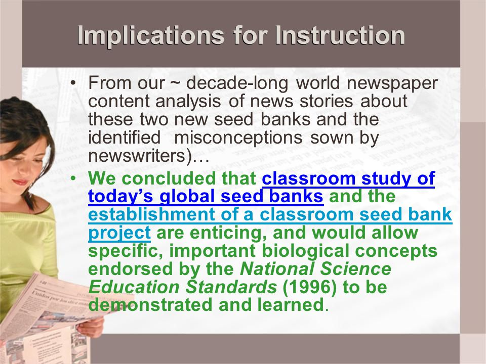 Implications for Instruction From our ~ decade-long world newspaper content analysis of news stories about these two new seed banks and the identified