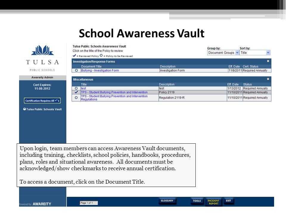 School Awareness Vault Upon login, team members can access Awareness Vault documents, including training, checklists, school policies, handbooks, procedures, plans, roles and situational awareness.